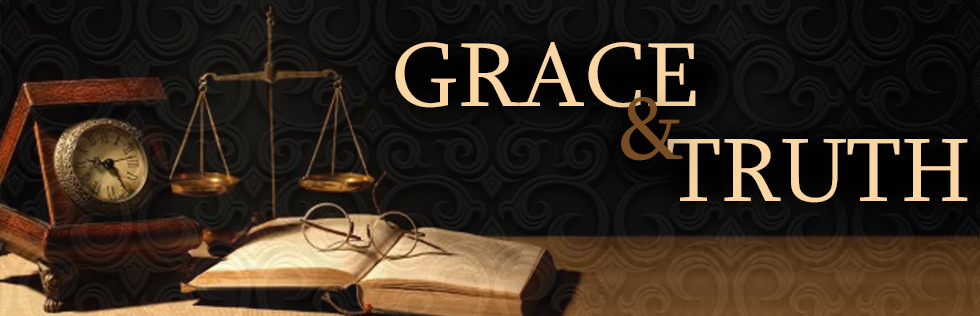 Grace & Truth : The Theme of My Ministry